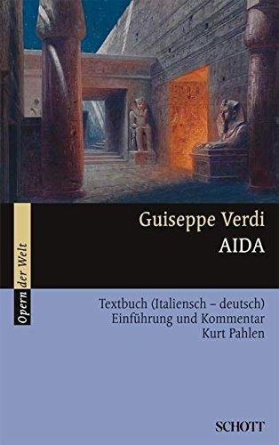 Aida: Einführung und Kommentar. Textbuch/Libretto. (Opern der Welt)