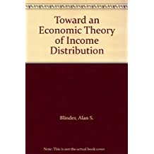 Toward an Economic Theory of Income Distribution