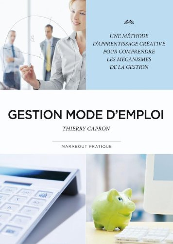 Gestion mode d'emploi par Thierry CAPRON