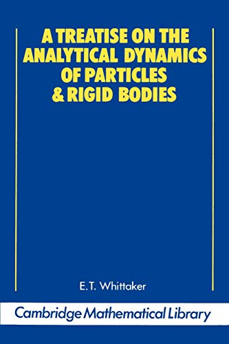 A Treatise on the Analytical Dynamics of Particles and Rigid Bodies (Cambridge Mathematical Library)