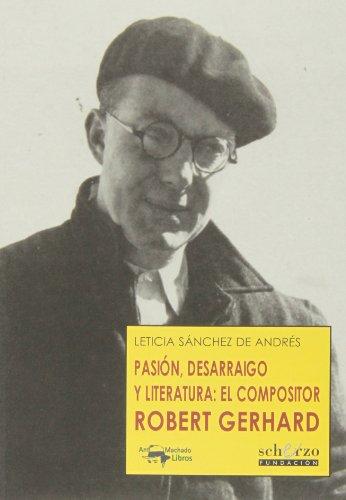 Descargar Libro Pasión, Desarraigo Y Literatura: El Compositor Robert Gerhard (Musicalia Scherzo) de Leticia Sánchez de Andrés
