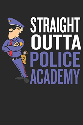 Straight Outta Police Academy: Police Officer Journal Thin Blue Line Pride Gift Cop Law Enforcement Support Log Policeman Notebook for Notes - 120 Blank Lines Pages Diary Memory Book