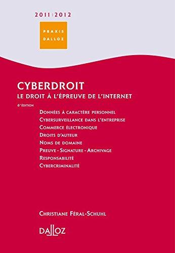 Cyberdroit 2011/2012. Le droit à l'épreuve de l'internet - 6e éd.