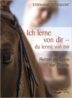 Ich lerne von dir - du lernst von mir - Reiten im Sinne der Pferde ( 11. April 2012 )