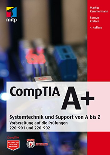 CompTIA A   Vorbereitung auf die Prüfungen 220-901 und 220-902 (mitp Professional)