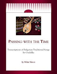 Passing with the Time - Transcriptions of Bulgarian Traditional Songs for Gudulka (English Edition)
