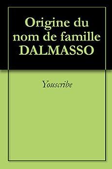 Origine du nom de famille DALMASSO (Oeuvres courtes) par [Youscribe]