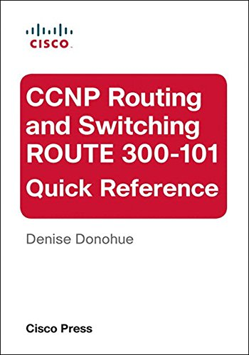 Free CCNP Routing and Switching ROUTE 300-101 Quick Reference PDF