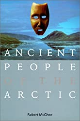Ancient People of the Arctic by Robert McGhee (1996-09-30)