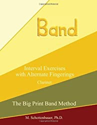 Interval Exercises with Alternate Fingerings: Clarinet (The Big Print Band Method) by M. Schottenbauer (2013-07-26)