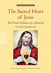 The Sacred Heart of Jesus: The Visual Evolution of a Devotion (Meertens Ethnology Cahier)