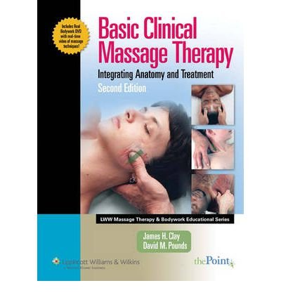 [ BASIC CLINICAL MASSAGE THERAPY: INTEGRATING ANATOMY AND TREATMENT [WITH DVD] AVAILABLE USED ] Basic Clinical Massage Therapy: Integrating Anatomy and Treatment [With DVD] Available Used By Clay, James H ( Author ) Jan-2007 [ Hardcover ] - Massage Therapy Basic Clinical