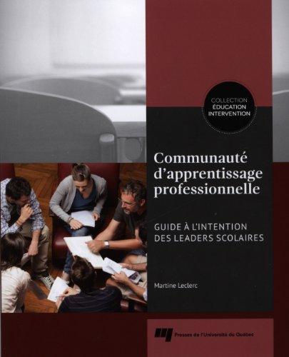 Communauté d'apprentissage professionnelle : Guideàl'intentiondesleadersscolaires