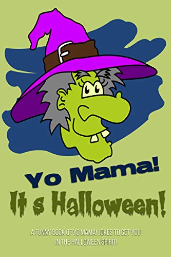 Yo Mama! It's Halloween!: A funny book of Yo Mama! jokes to get you in the  Halloween spirit! (English Edition)