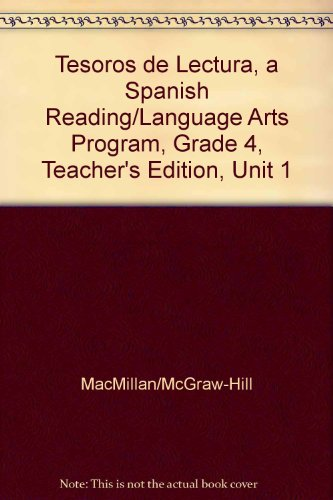 Tesoros de Lectura, a Spanish Reading/Language Arts Program, Grade 4, Teacher's Edition, Unit 1 (Elementary Reading Treasures) por Mcgraw-Hill Education