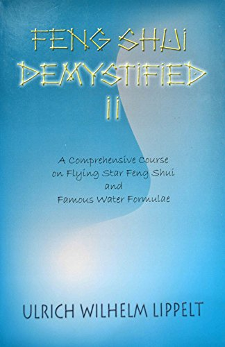 [(Feng Shui Demystified II : A Comprehensive Course on Flying Star Feng Shui and Famous Water Formulae)] [By (author) Wilhelm Ulrich Lippelt] published on (June, 2005)