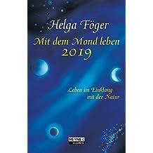 Mit dem Mond leben 2019: Leben im Einklang mit der Natur - Taschenkalender
