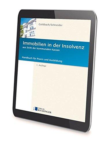 Immobilien in der Insolvenz aus Sicht der kommunalen Kassen - Digital: Handbuch für Praxis und Ausbildung (Praxis-kasse)