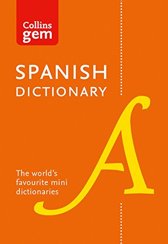 Collins Spanish Dictionary Gem Edition: 40,000 words and phrases in a mini format (Collins Gem)