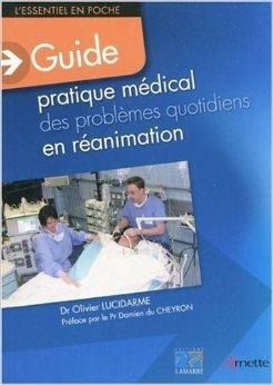 Guide pratique médical des problèmes quotidiens en réanimation de Olivier Lucidarme,Damien du Cheyron (Préface) ( 15 décembre 2009 )
