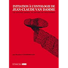 Initiation à l'ontologie de Jean-Claude Van Damme