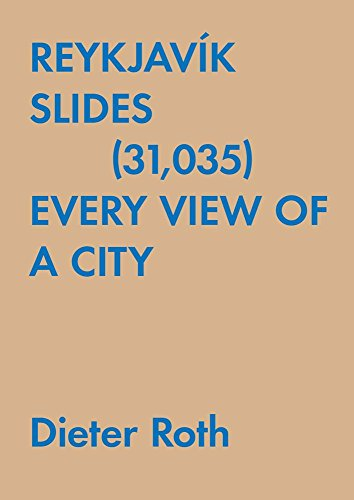 Dieter Roth: Reykjavik Slides (31,035) Every View of a City