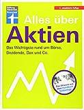 Alles über Aktien: Alle Fakten rund um die Börse, Dividende, Dax & Co. - Erfolgreich Vermögen aufbauen - Anlagefehler vermeiden - Stefanie Kühn, Markus Kühn