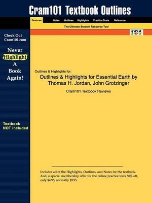 [Outlines & Highlights for Essential Earth by Thomas H. Jordan, John Grotzinger] (By: Cram101 Textbook Reviews) [published: August, 2009]