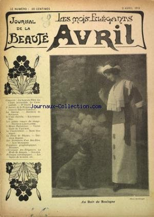 JOURNAL DE LA BEAUTE LES MOIS ELEGANTS du 02/04/1912