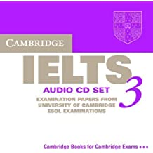 Cambridge IELTS 3 Audio CD Set (2 CDs): Examination Papers from the University of Cambridge Local Examinations Syndicate (IELTS Practice Tests) by University of Cambridge Local Examinations Syndicate (2002-09-02)