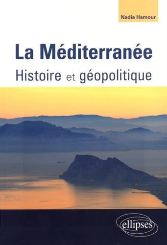 La Méditerranée Histoire et Géopolitique