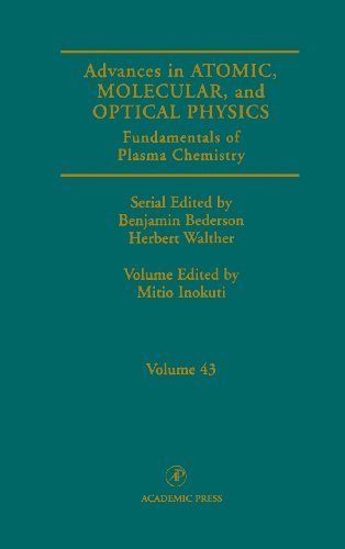 Fundamentals of Plasma Chemistry: Vol 43 (Advances in Atomic, Molecular, & Optical Physics)