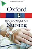 A Dictionary of Nursing 6/e (Oxford Quick Reference)