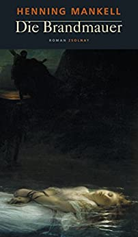 Die Brandmauer: Roman von [Mankell, Henning]