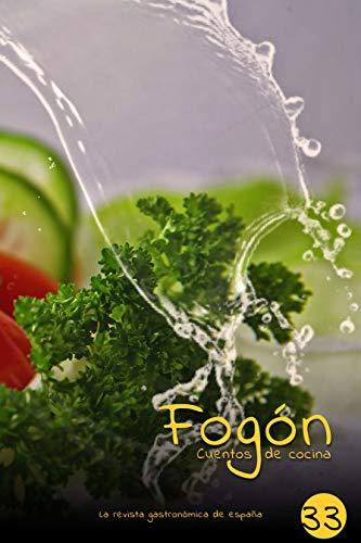 Fogón: Cuentos de cocina edicion 33 por Fogón Magazine