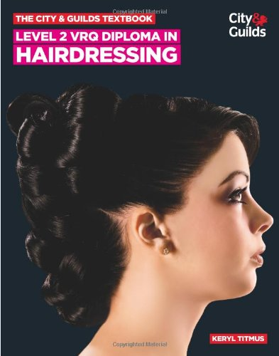 The City & Guilds Textbook: Level 2 VRQ Diploma in Hairdressing (Vocational)
