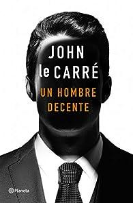 Un hombre decente par John le Carré