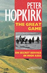 The Great Game: On Secret Service in High Asia by Peter Hopkirk (1991-05-09)