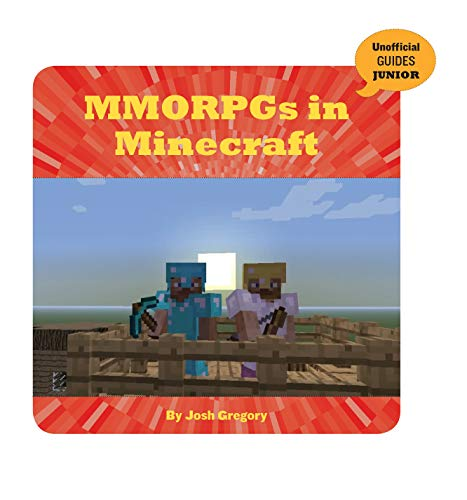 MMORPGs in Minecraft (21st Century Skills Innovation Library: Unofficial Guides Junior) (English Edition) por Josh Gregory