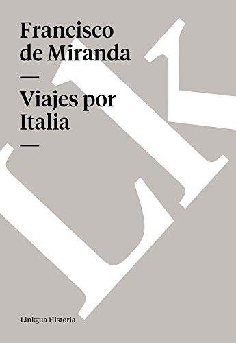 Viajes por Italia (Memoria-Viajes) por Francisco de Miranda