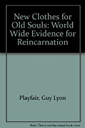 New Clothes for Old Souls: World Wide Evidence for Reincarnation
