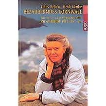 Bezauberndes Cornwall: Eine Reise zu den Schauplätzen der Rosamunde Pilcher-Filme (rororo / Rowohlts Rotations Romane)