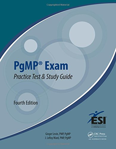 PgMP® Exam Practice Test and Study Guide, Fourth Edition (ESI International Project Management Series)
