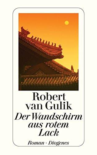 Der Wandschirm aus rotem Lack: Kriminalfälle des Richters Di, alten chinesischen Originalquellen entnommen (detebe) - Alter Lack