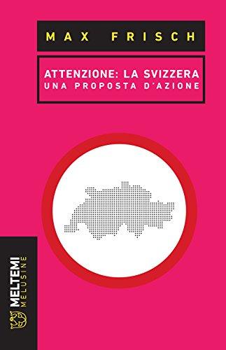 Attenzione: la Svizzera. Una proposta di azione