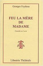 Feu la mère de Madame de Georges Feydeau
