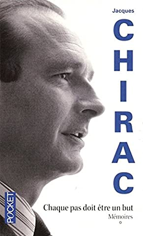 Chirac Livre - Mémoires, Chaque pas doit être un but