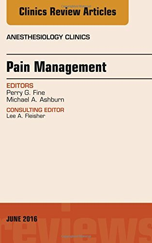 Pain Management, An Issue of Anesthesiology Clinics, 1e (The Clinics: Internal Medicine) by Perry G. Fine MD (2016-06-10)
