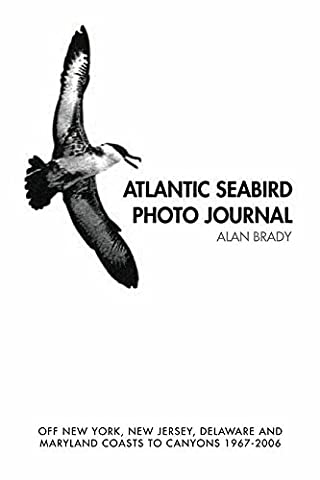 Atlantic Seabird Photo Journal: Off New York, New Jersey, Delaware and Maryland Coasts to Canyons
