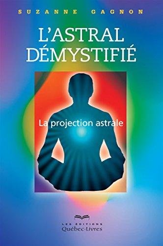 L'astral démystifié (2e édition) par Suzanne Gagnon